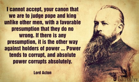 lord acton - power corrupts