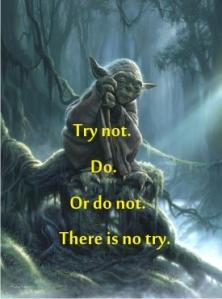 Yoda - try not