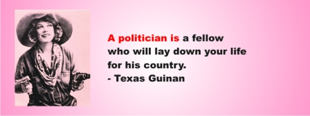 TEXAS GUINAN - A politician is